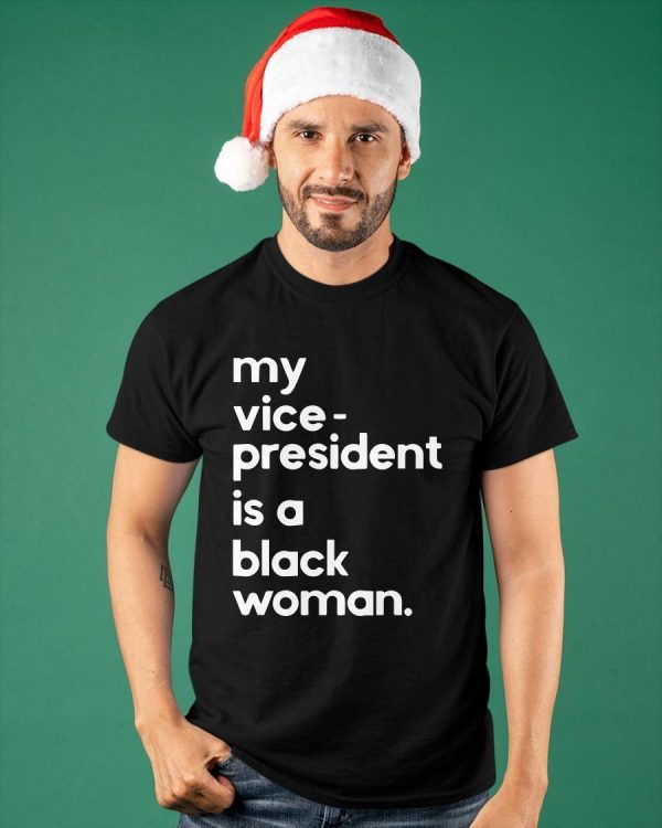 My Vice President Is A Black Woman Whoopi Goldberg Offensive Shirt