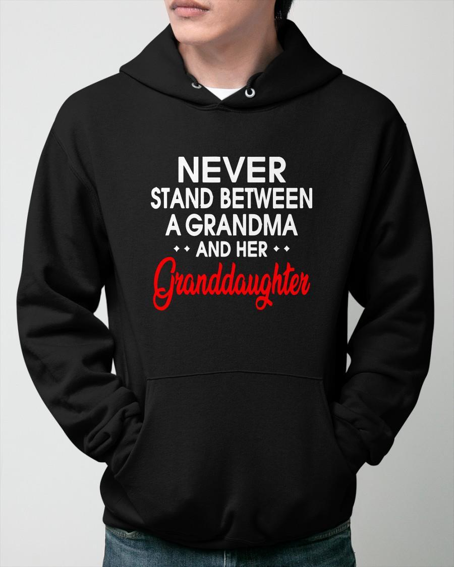 Never Stand Between A Grandma And Her Granddaughter Hoodie