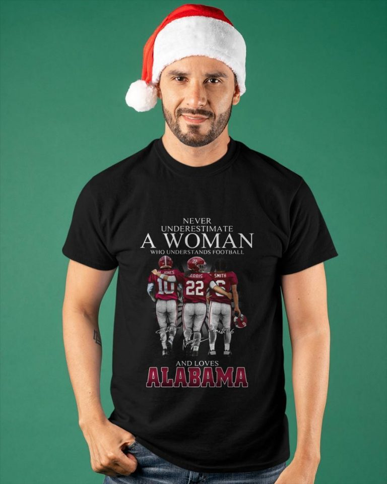Never Underestimate A Woman Who Understands Football And Loves Alabama Shirt