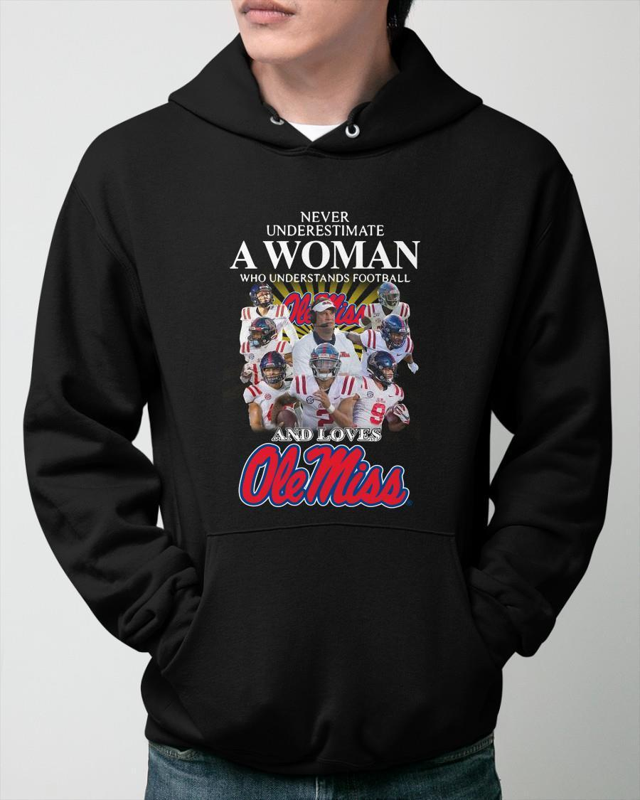 Never Underestimate A Woman Who Understands Football And Loves Ole Miss Hoodie