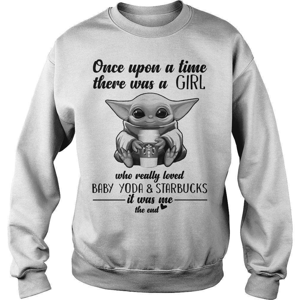 Once Upon A Time There Was A Girl Who Really Loved Baby Yoda And Starbucks Sweater