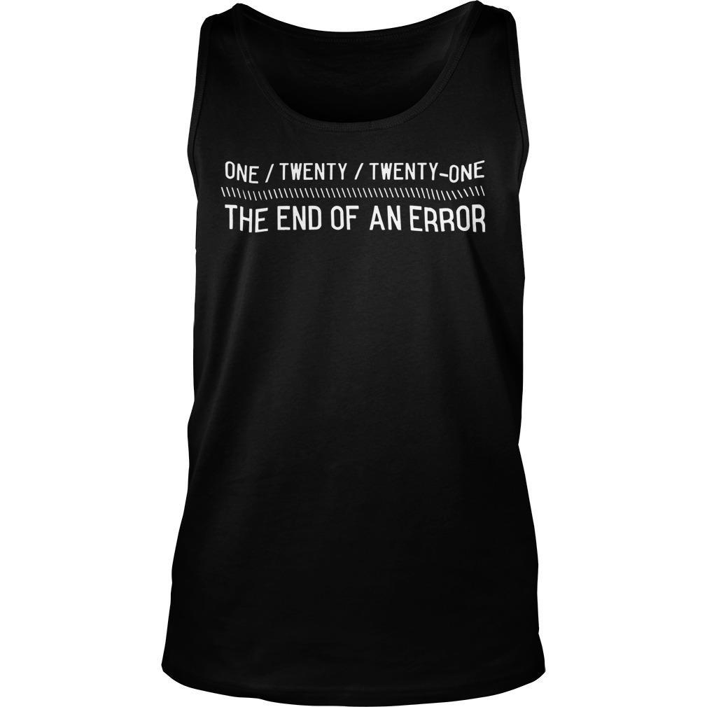 One Twenty Twenty One The End Of An Error Tank Top