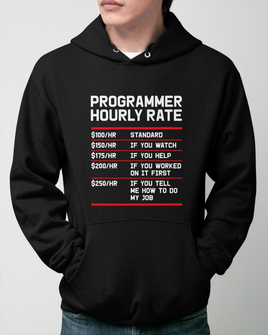 Programmer Hourly Rate 100 Standard 150 If You Watch Hoodie