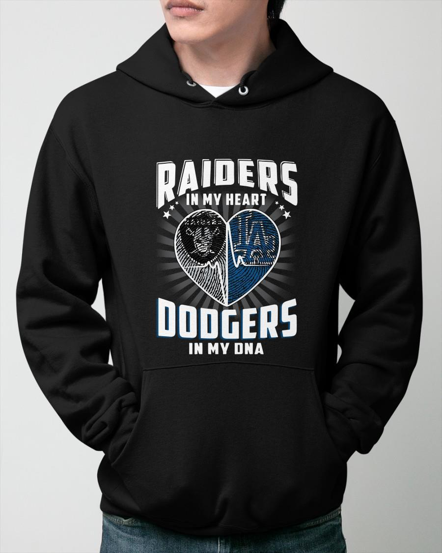 Raiders In My Heart Dodgers In My Dna Hoodie