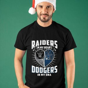 Raiders In My Heart Dodgers In My Dna Shirt