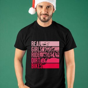 Real Girls Ride Dirt Bikes Shirt