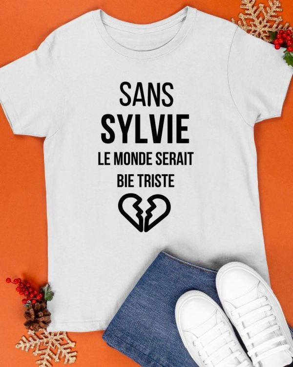 Sans Sylvie Le Monde Serait Bien Triste Shirt