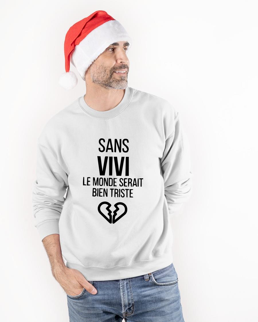Sans Vivi Le Monde Serait Bien Triste Sweater