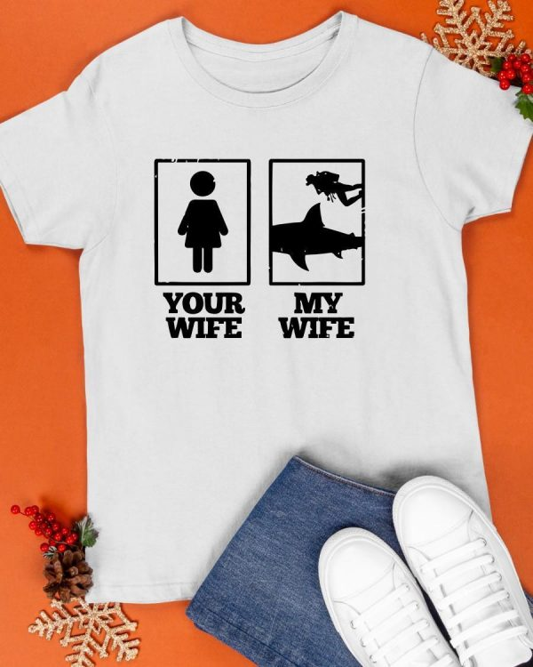 Scuba Diving Your Wife My Wife Shirt