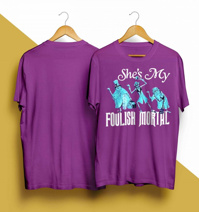 She's My Foolish Mortal Shirt