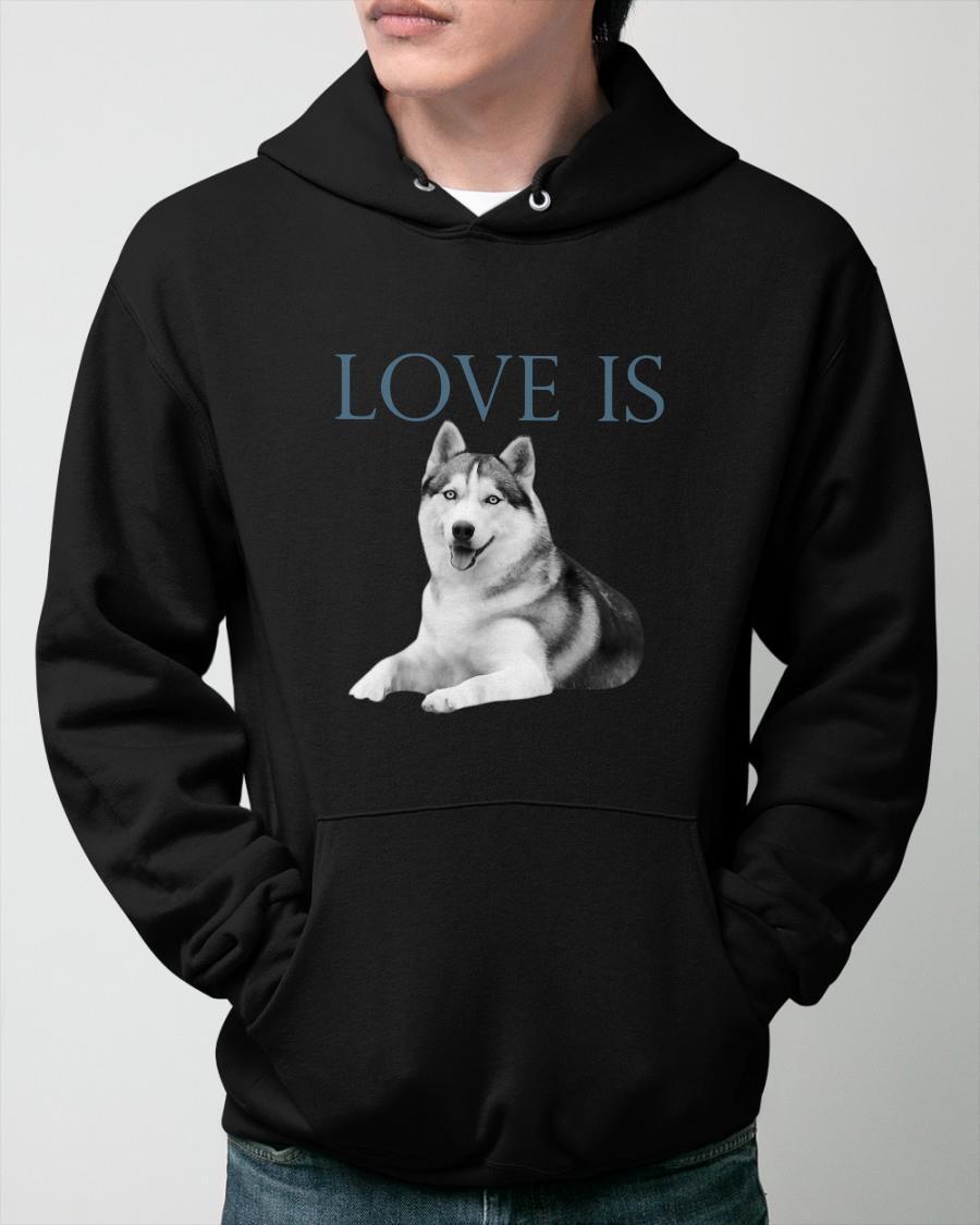 Siberian Husky Love Is Hoodie
