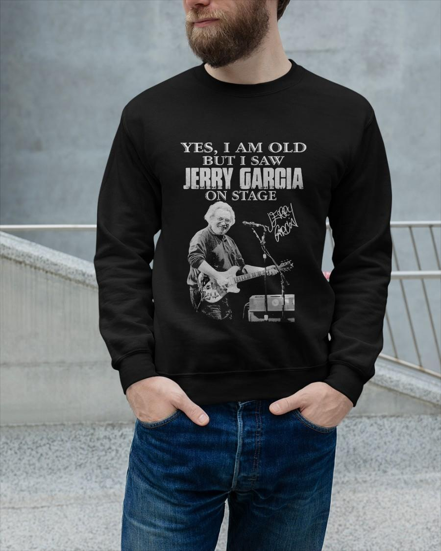 Signature Yes I Am Old But I Saw Jerry Garcia On Stage Sweater
