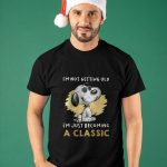 Snoopy I'm Not Getting Old I'm Just Becoming A Classic Shirt