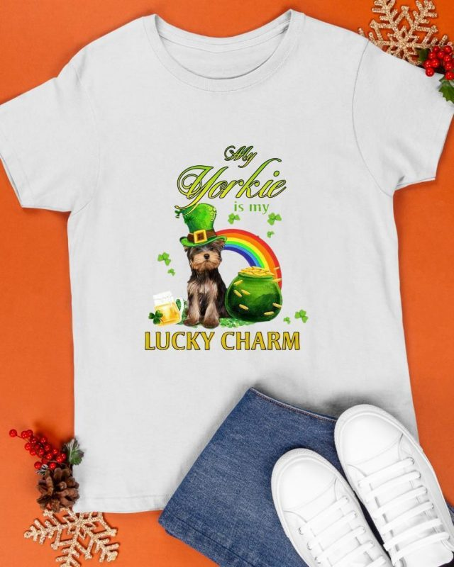 St Patrick's Day My Yorkie Is My Lucky Charm Shirt