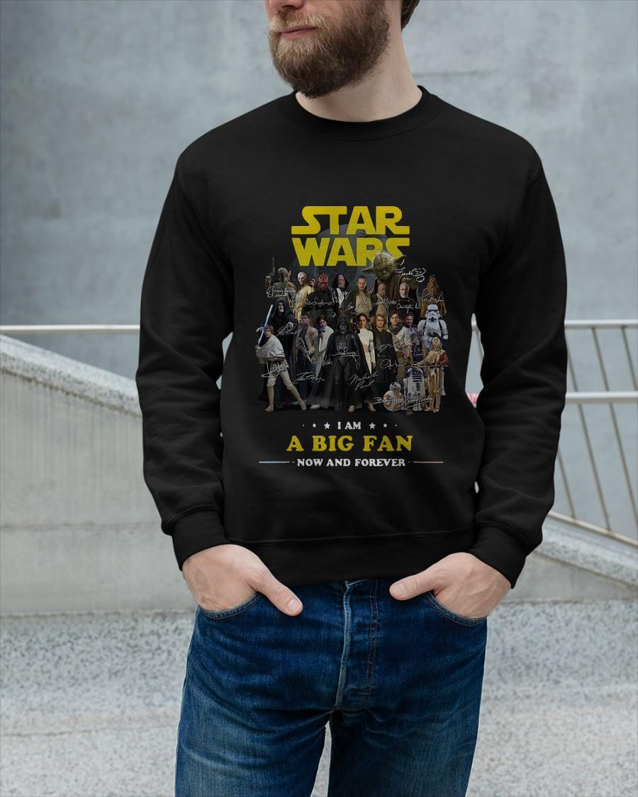 Star Wars I Am A Big Fan Now And Forever Longsleeve