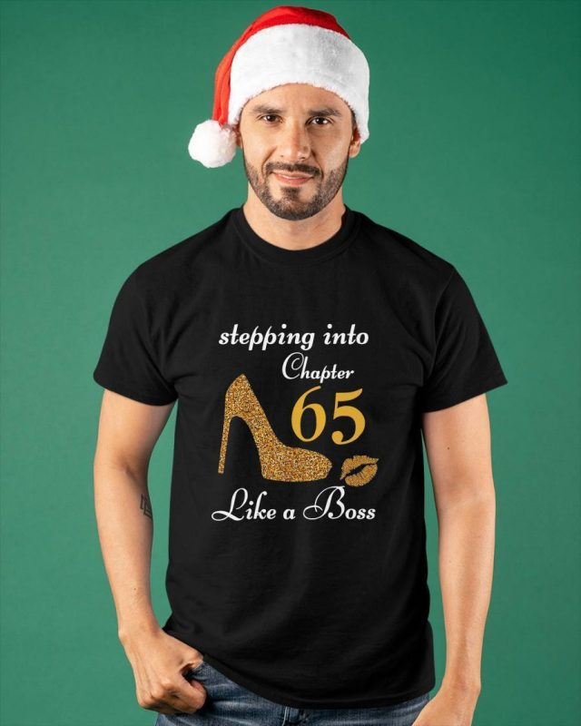 Stepping Into Chapter 65 Like A Boss Shirt
