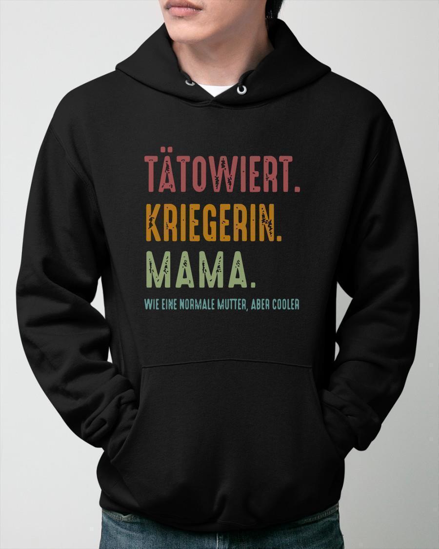 Tätowiert Kriegerin Mama Wie Eine Normale Mutter Aber Cooler Hoodie
