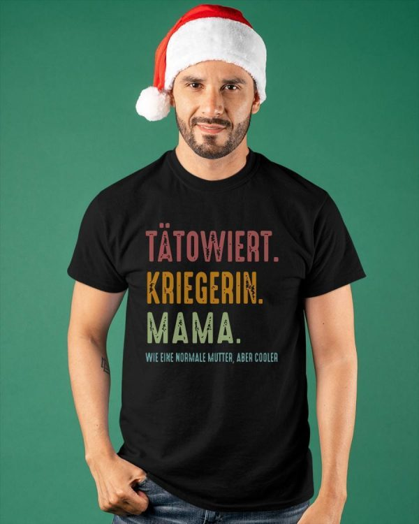 Tätowiert Kriegerin Mama Wie Eine Normale Mutter Aber Cooler Shirt