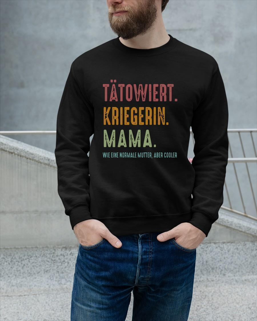 Tätowiert Kriegerin Mama Wie Eine Normale Mutter Aber Cooler Sweater