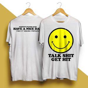 Talk Shit Get Hit Shirt