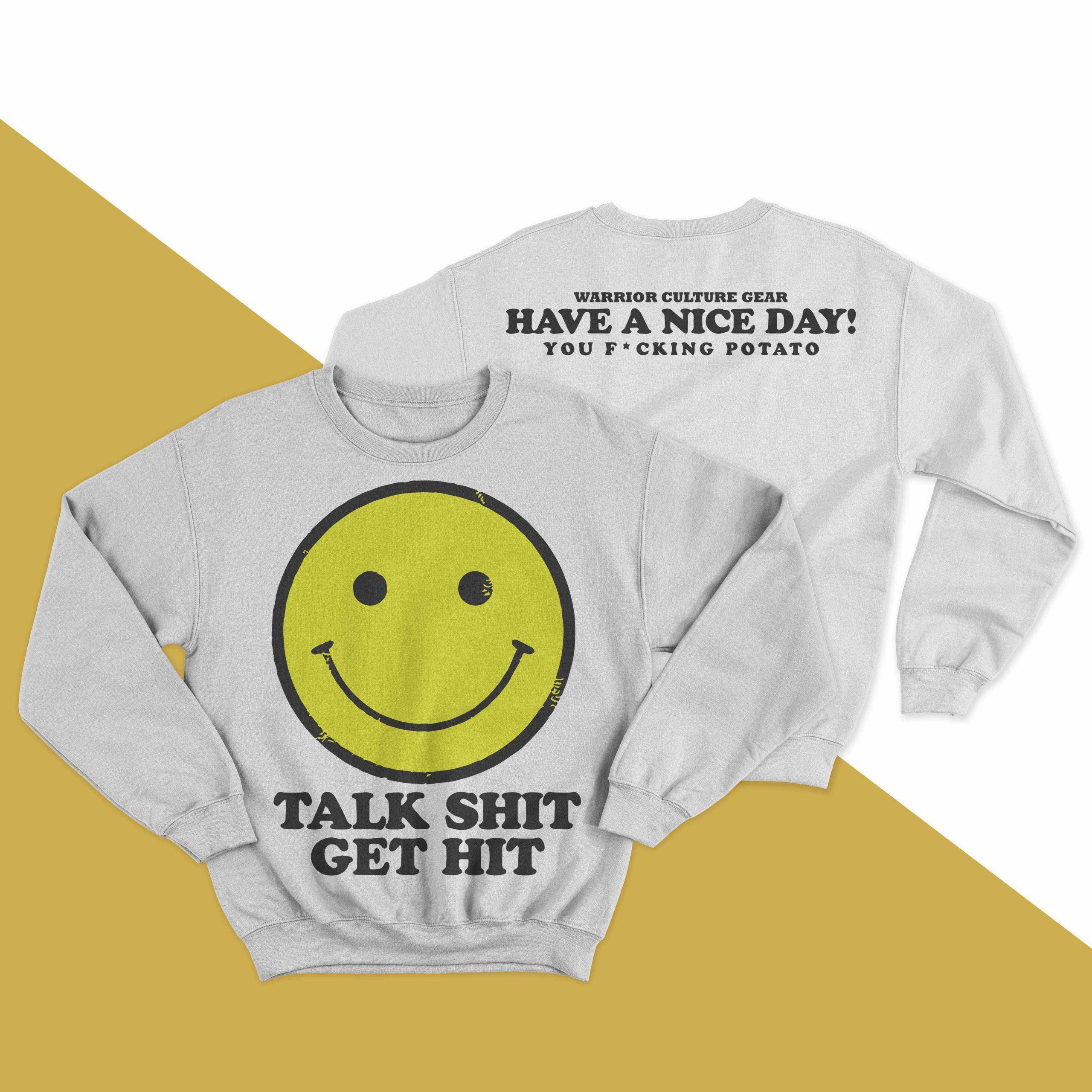 Talk Shit Get Hit Sweater