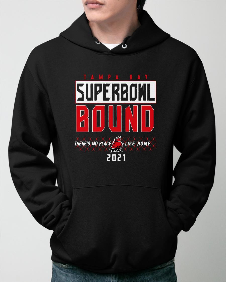 Tampa Bay Superbowl Bound There's No Place Like Home 2021 Hoodie