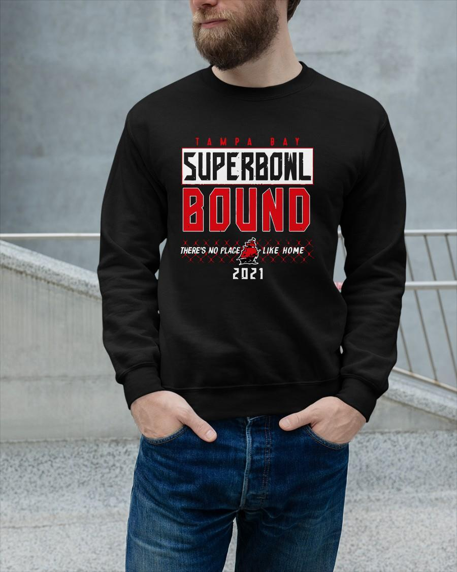 Tampa Bay Superbowl Bound There's No Place Like Home 2021 Longsleeve