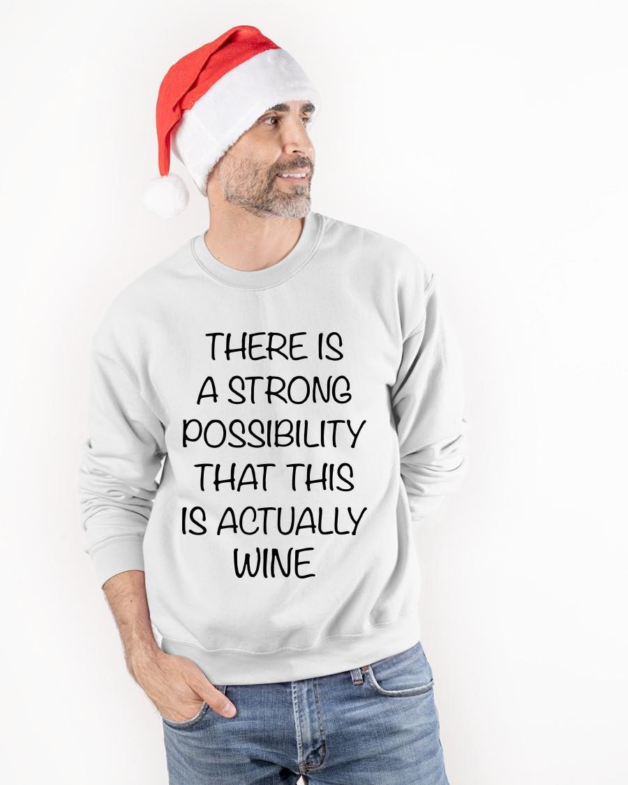 There Is A Strong Possibility That This Is Actually Wine Longsleeve