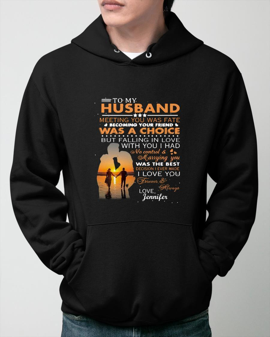 To My Husband Meeting You Was Fate Becoming Your Friend Hoodie
