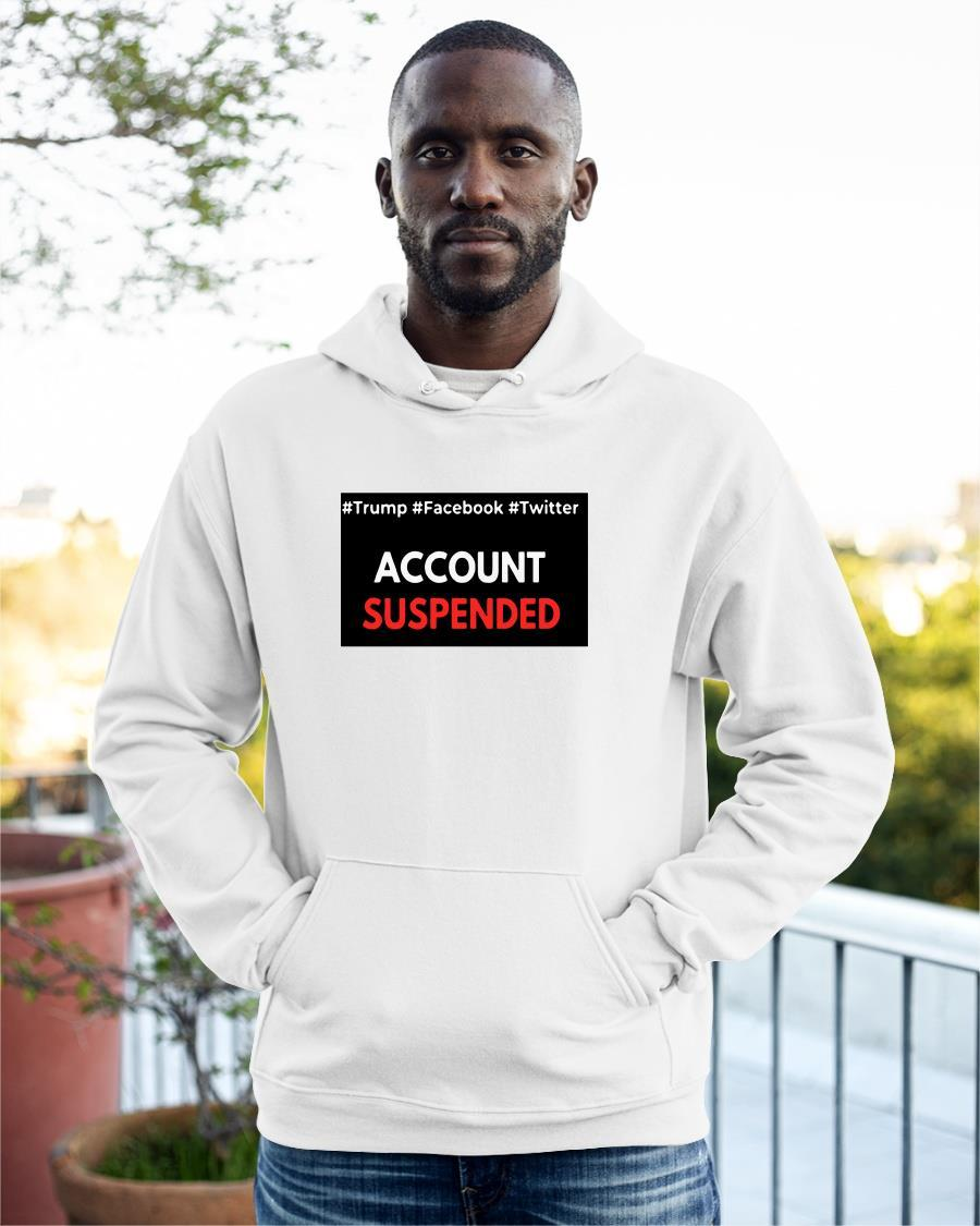 Trump Facebook Twitter Account Suspended Hoodie
