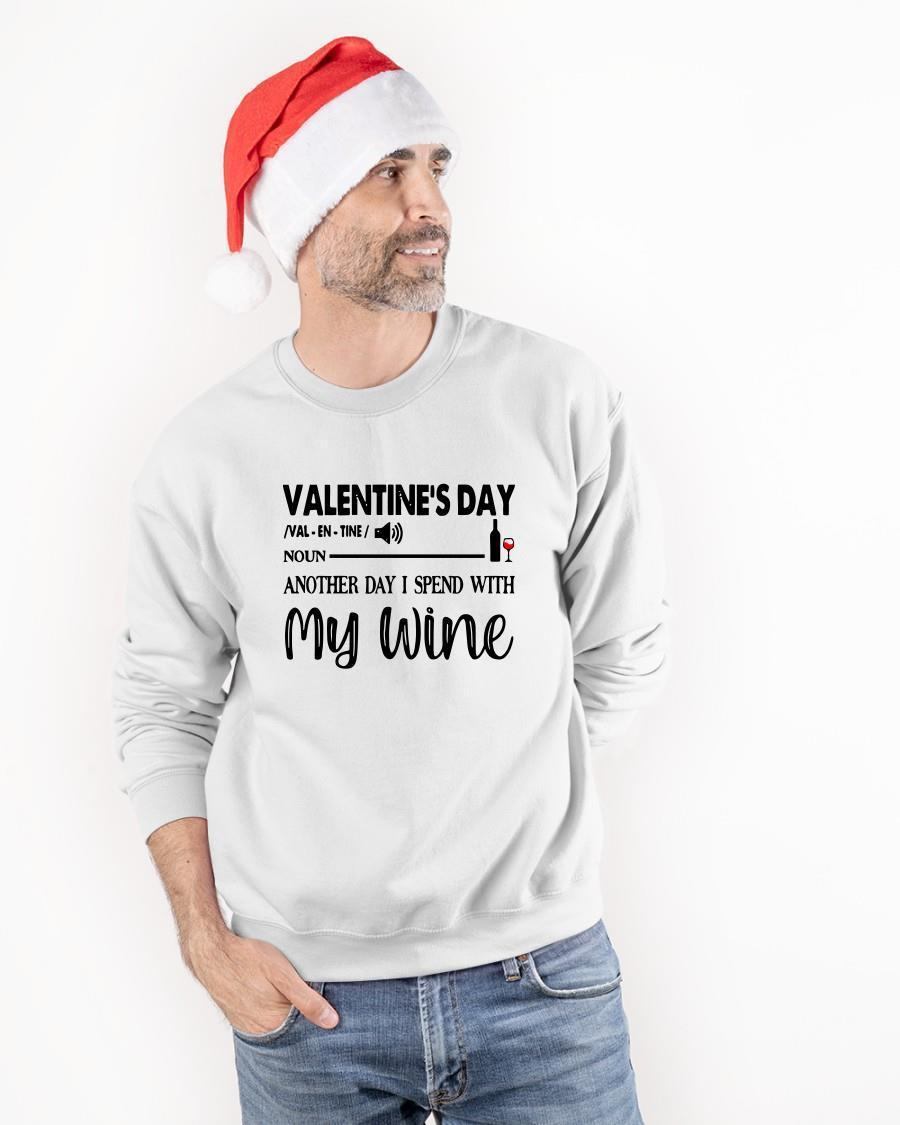 Valentines Day Noun Another Day I Spend With My Wine Longsleeve