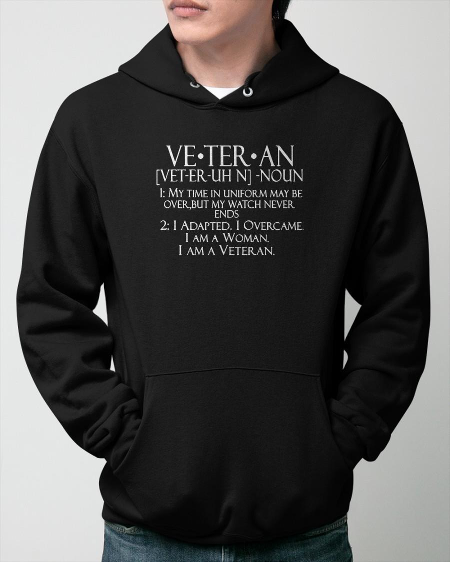 Veteran Noun My Time In Uniform May Be Over But My Watch Never Ends Hoodie
