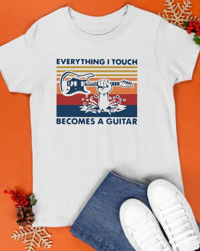 Vintage Everything I Touch Becomes A Guitar Shirt