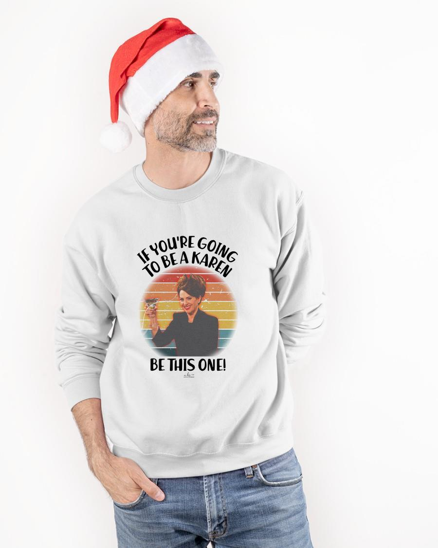 Vintage If You're Going To Be A Karen Be This One Sweater