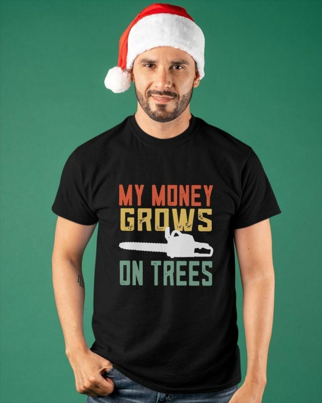 Vintage My Money Grows On Trees Shirt
