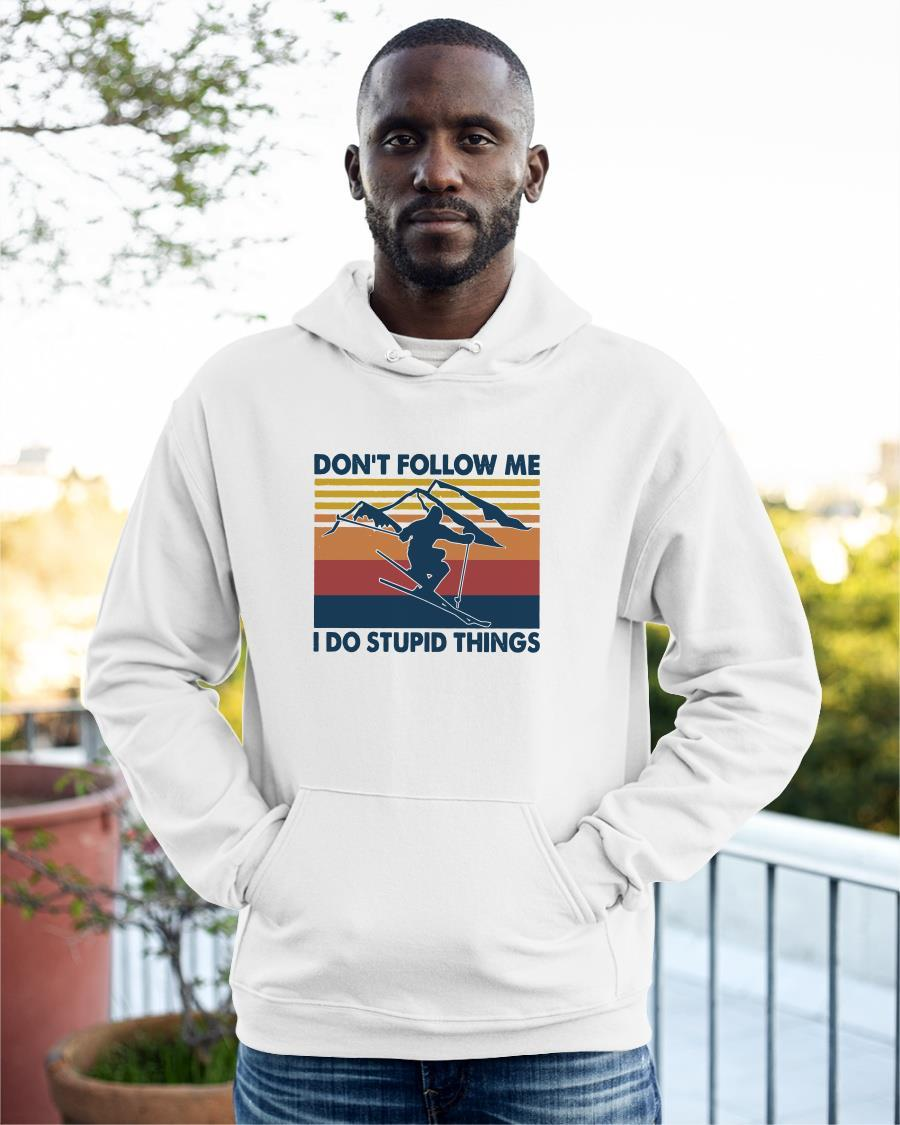 Vintage Skiing Don't Follow Me I Do Stupid Things Hoodie