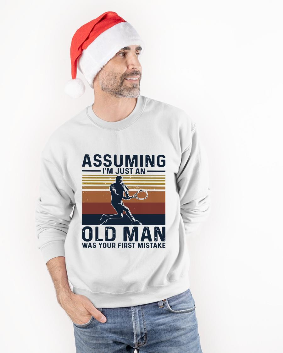 Vintage Tennis Assuming I'm Just An Old Man Was Your First Mistake Sweater