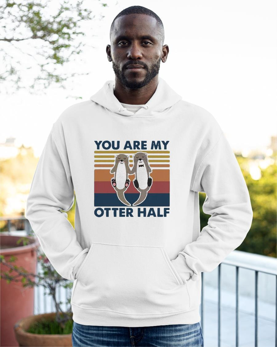 Vintage You Are My Otter Half Hoodie