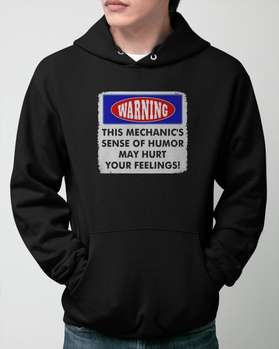 Warning This Mechanic's Sense Of Humor May Hurt Your Feelings Hoodie