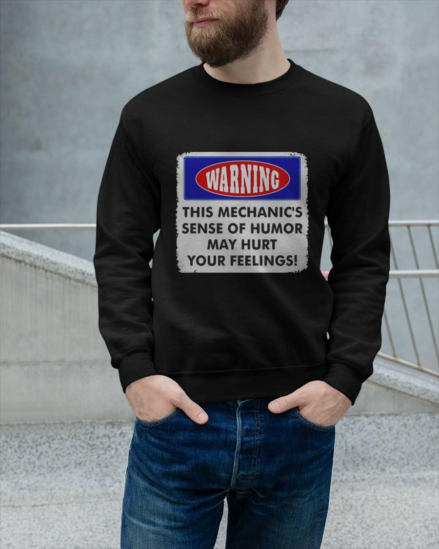 Warning This Mechanic's Sense Of Humor May Hurt Your Feelings Longsleeve