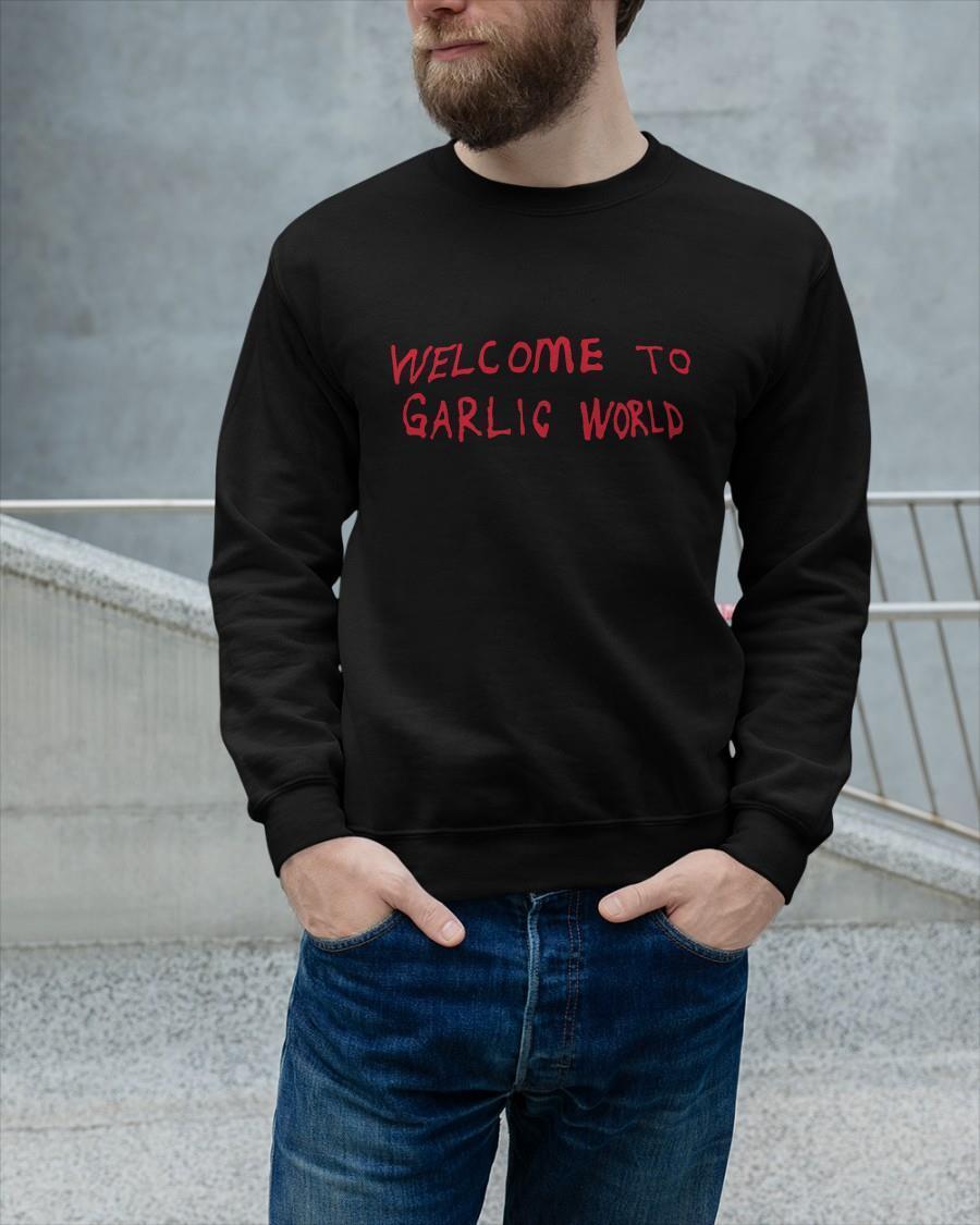 Welcome To Garlic World Longsleeve