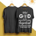What God Knows About Me Is More Important Than What Others Shirt