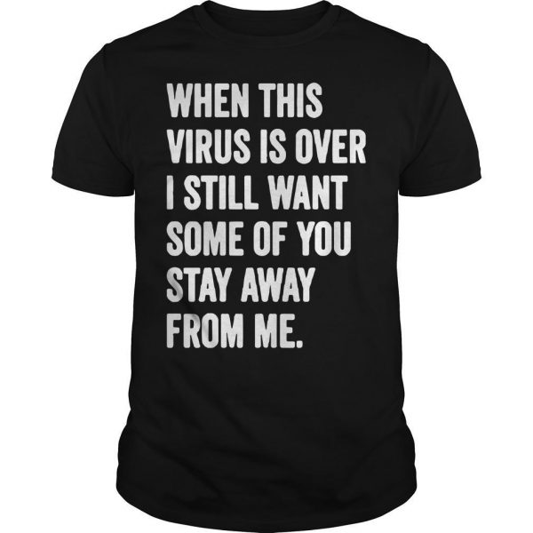 When This Virus Is Over Shirt