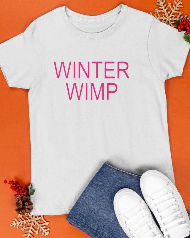 Winter Wimp Shirt