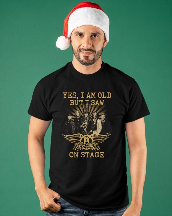 Yes I Am Old But I Saw Aerosmith On Stage Shirt