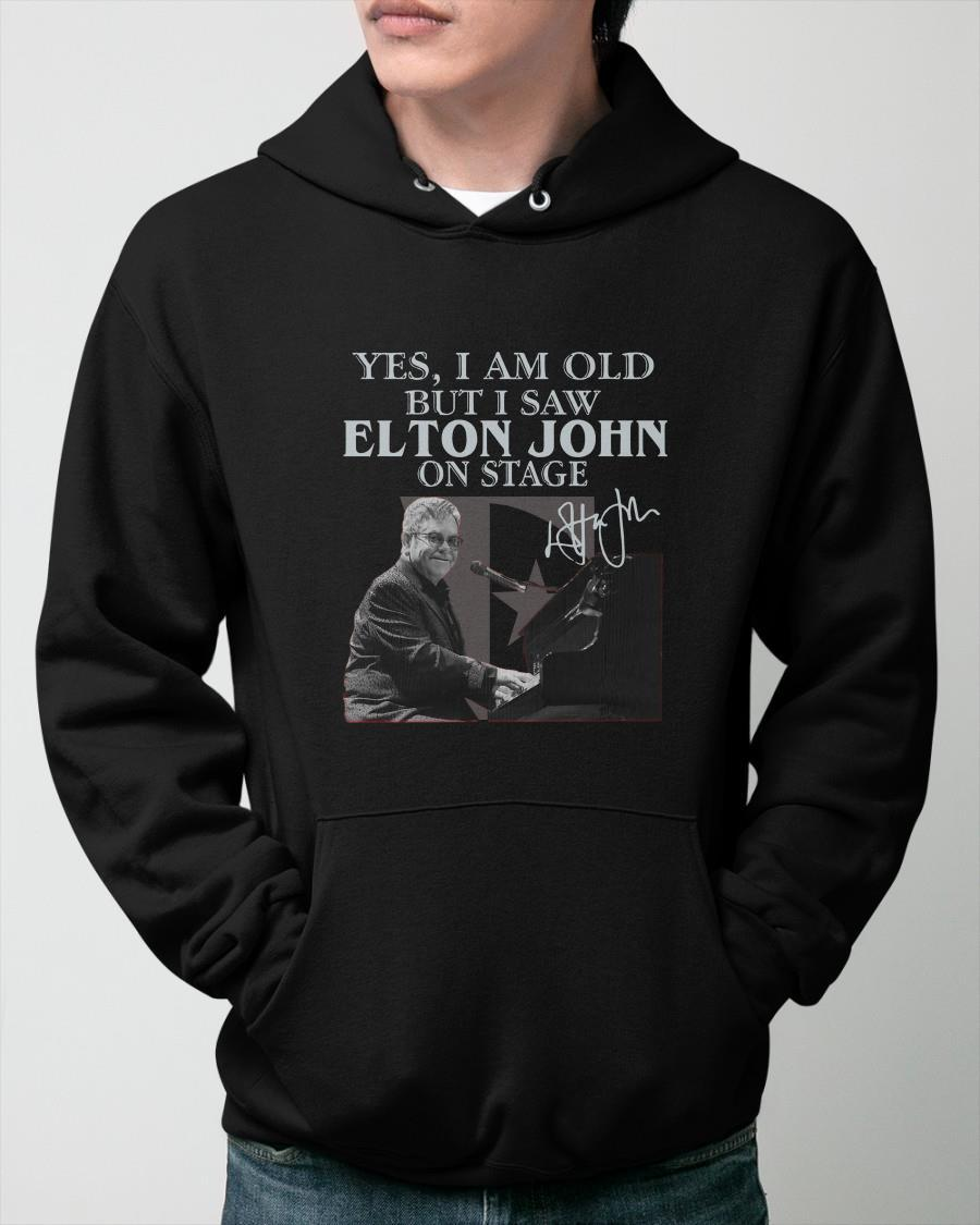 Yes I Am Old But I Saw Elton John On Stage Hoodie