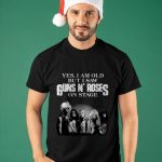 Yes I Am Old But I Saw Guns N Roses On Stage Shirt