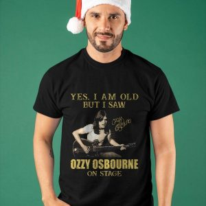Yes I Am Old But I Saw Ozzy Osbourne On Stage Shirt