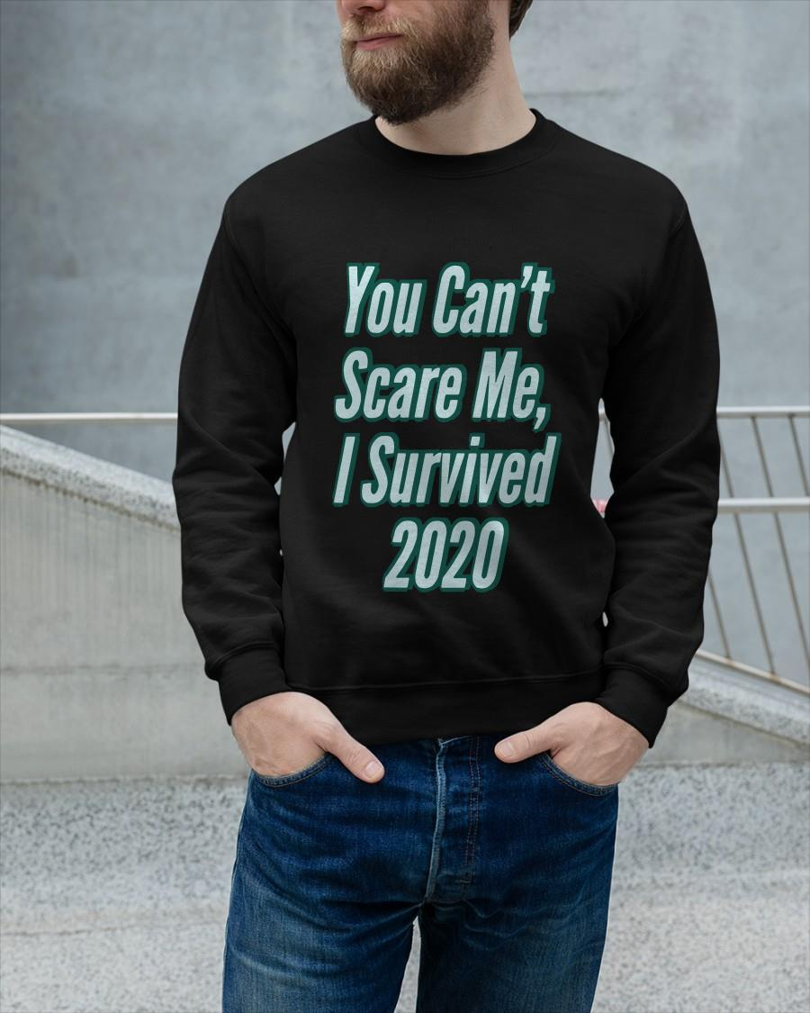 You Can't Scare Me I Survived 2020 Longsleeve