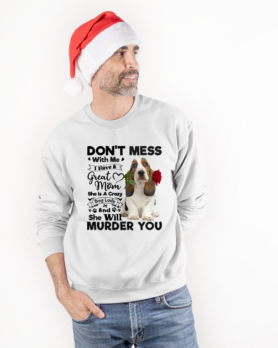Basset Hound Don't Mess With Me I Have A Great Mom Crazy Dog Longsleeve